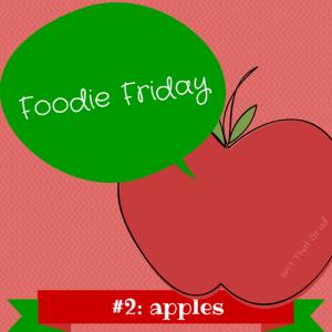 Foodie Friday #2 -apples